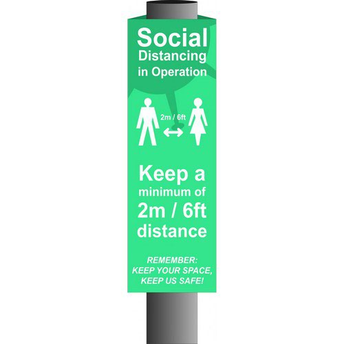 Turquoise Social Distancing In Operation Post/Bollard Sign (800mm high x 150mm diameter post)