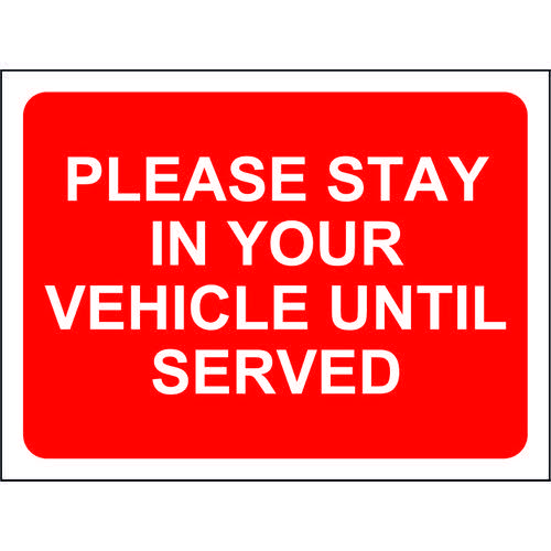 Red Social Distancing Temporary Sign (600 x 450mm) Please Stay In Your Vehicle Until Served