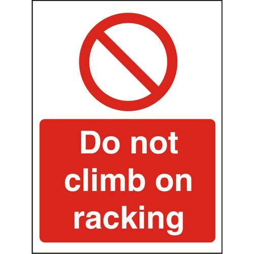 Prohibition Sign 300x400 1mm Plastic Do not climb on racking Ref P123SRP-300x400 *Up to 10 Day Leadtime*