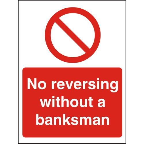 Warehouse Sign 400x600 1mm No reversing without a banksman Ref WPP09SRP400x600 *Up to 10 Day Leadtime*