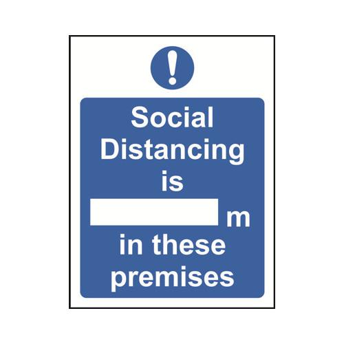 Social Distancing is xxM in these Premises Sign 200x300mm Semi Rigid Plastic