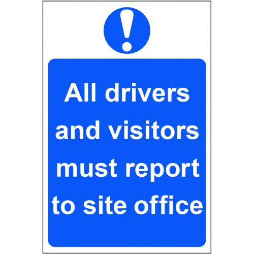 Self adhesive semi-rigid PVC All Drivers and Visitors Must Report To Site Office Sign (200x300mm). Peel off backing and apply to clean; dry surface.