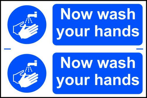 Self adhesive semi-rigid PVC Now Wash Your Hands Sign (300 x 200mm). Easy to fix, peel off the backing and apply to a clean and dry surface.