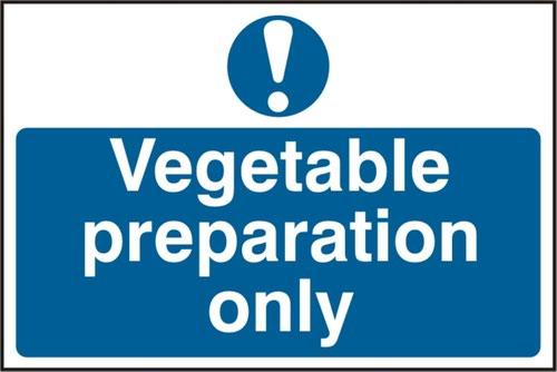 'Vegetable Preparation Only' Sign; Self-Adhesive Semi-Rigid PVC (300mm x 200mm)