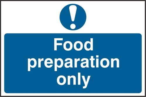 'Food Preparation Only' Sign; Self-Adhesive Semi-Rigid PVC (300mm x 200mm)