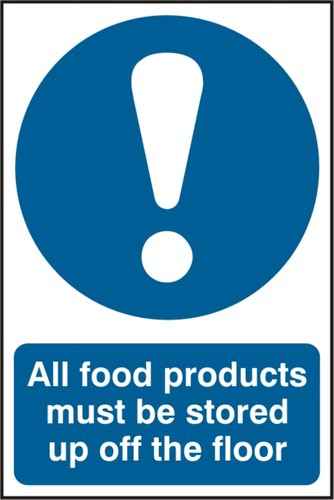 'All Food Products Must Be Stored Up Off The Floor' Sign; Self-Adhesive Semi-Rigid PVC (200mm x 300mm)