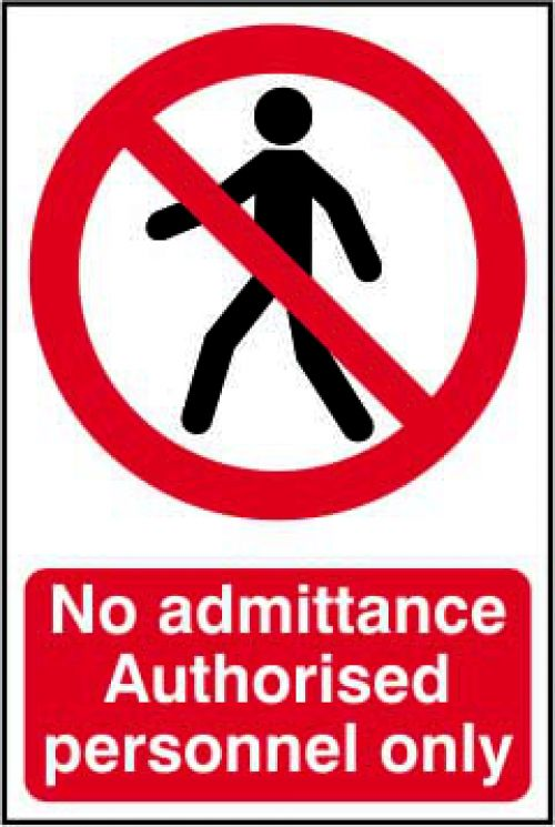 Self adhesive semi-rigid PVC Strictly No Admittance; Authorised Personnel Only  Sign (200 x 300mm). Easy to fix.