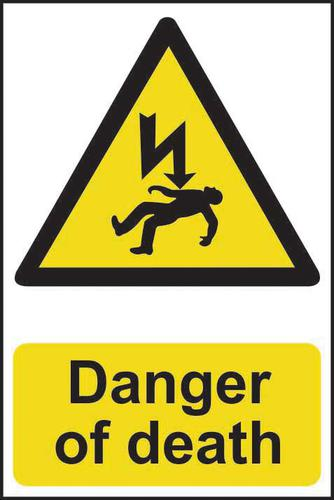 Self adhesive semi-rigid PVC Danger Of Death sign (200 x 300mm). Easy to fix; peel off the backing and apply to a clean and dry surface.