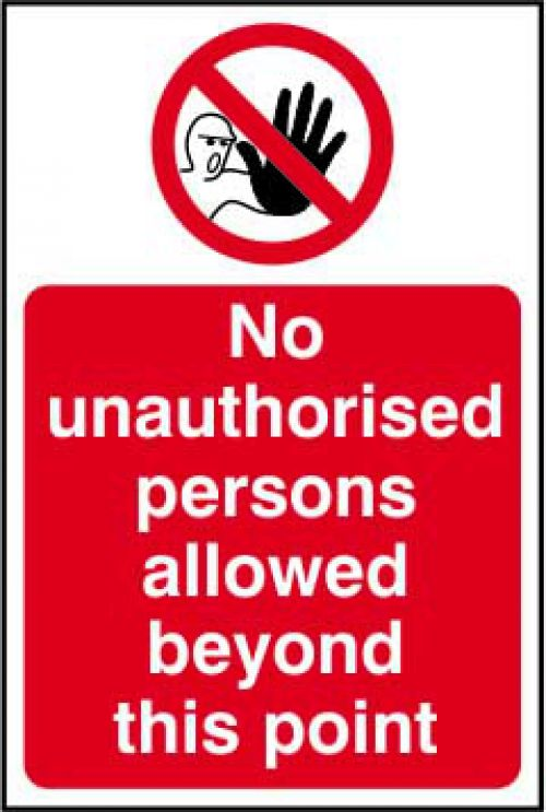Self-adhesive vinyl No Unauthorised Persons Allowed Beyond This Point Sign (200 x 300mm). Easy to use; simply peel off the backing and apply.