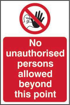 Prohibition Self-Adhesive Vinyl Sign (400 x 600mm) - No Unauthorised Persons Allowed Beyond This Point