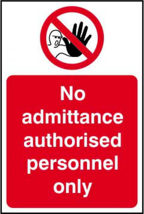 No Admittance Authorised Personnel Only sign (200 x 300mm). Manufactured from strong rigid PVC and is non-adhesive; 0.8mm thick.