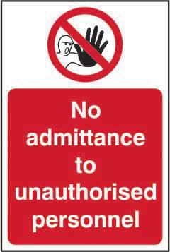 Self-Adhesive Vinyl No Admittance To Unauthorised Personnel sign (200 x 300mm). Easy to use and fix.
