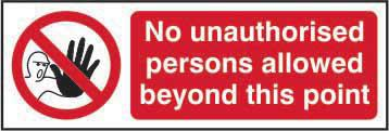 Prohibition Rigid PVC Sign (300 x 100mm) - No Unauthorised Person Allowed Beyond This Point