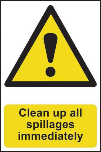 'Clean Up All Spillages Immediately' Sign; Self-Adhesive Semi-Rigid PVC (200mm x 300mm)
