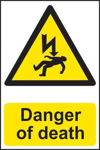Danger Of Death sign (200 x 300mm). Manufactured from strong rigid PVC and is non-adhesive; 0.8mm thick.
