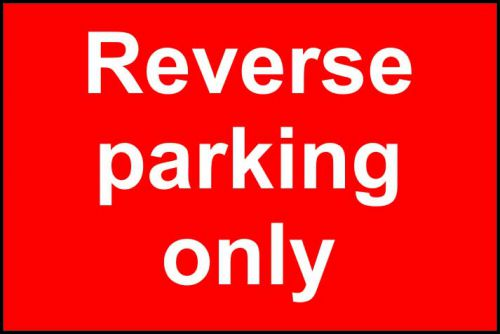 Reverse Parking Only Sign (600 x 450mm). Manufactured from strong rigid PVC and is non-adhesive; 0.8mm thick.