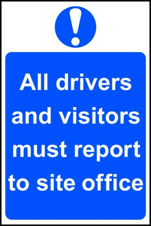 Self adhesive semi-rigid PVC All Drivers and Visitors Must Report To Site Office Sign (400x600mm). Peel off backing and apply to clean; dry surface.
