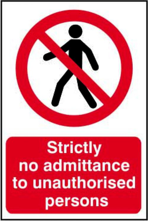 Self adhesive semi-rigid PVC Strictly No Admittance To Unauthorised Persons Sign (400 x 600mm). Easy