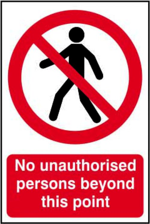Self adhesive semi-rigid PVC No Unauthorised Persons Beyond This Point Sign (400 x 600mm). Easy to fix.
