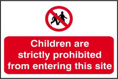 Self adhesive semi-rigid PVC Children Are Strictly Prohibited From Entering This Site Sign (600 x 400mm). Easy to fix; peel off the backing and apply