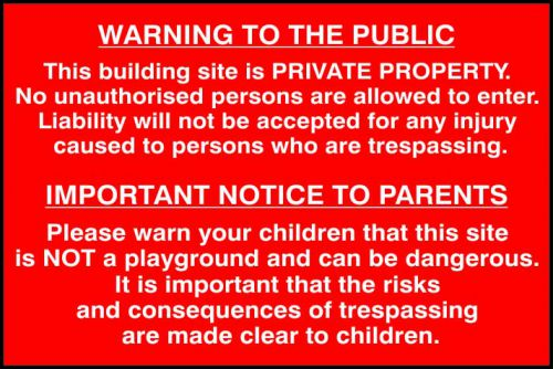 Self adhesive semi-rigid PVC Building Site Warning To Public And Parents Sign (600 x 400mm). Easy to fix; peel off the backing and apply.