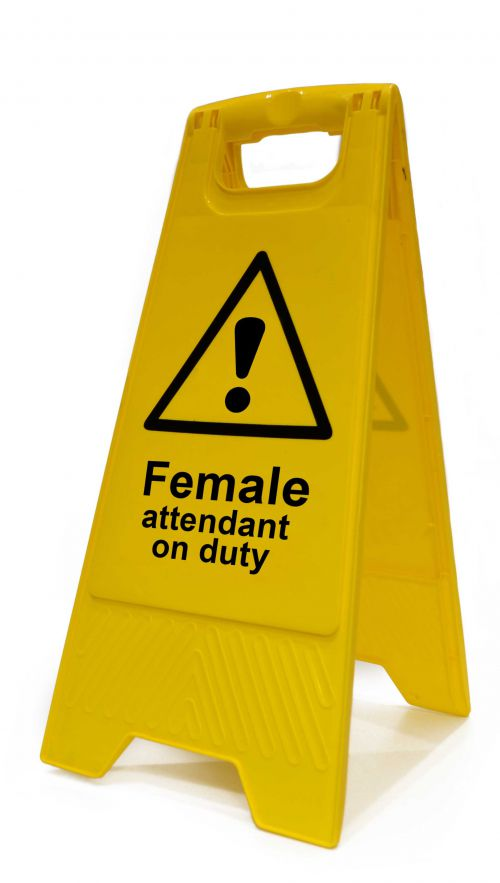 Female Attendant On Duty Heavy Duty A Board made from polypropylene and are printed on both sides. Size 620 x 300 x 450mm