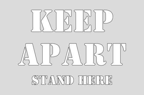Keep Apart Stand Here Stencil (600 x 400mm)