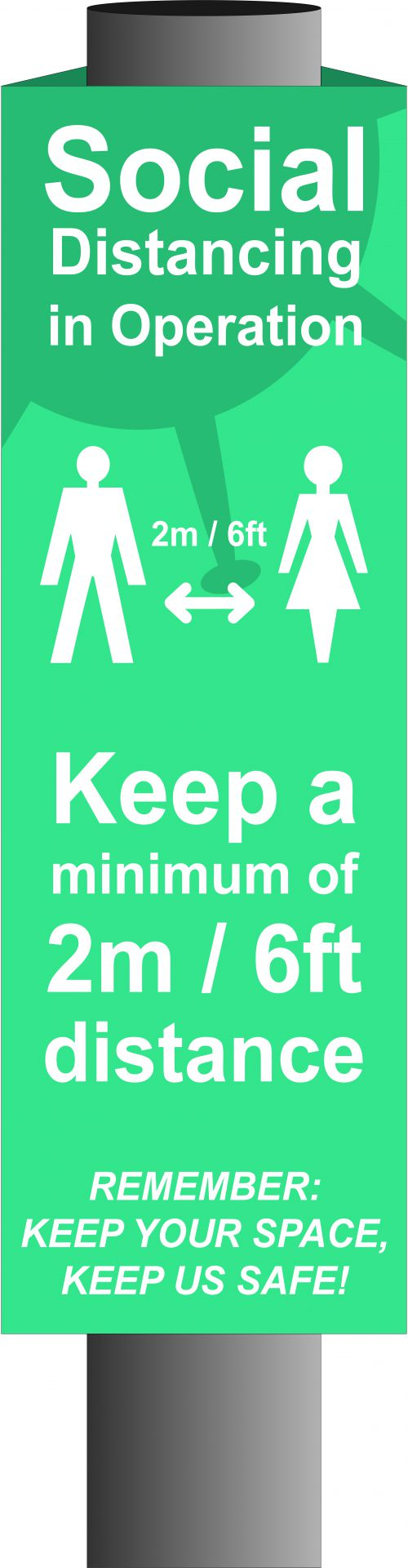 Turquoise Social Distancing In Operation Post/Bollard Sign - (800mm high x 150mm diameter post)