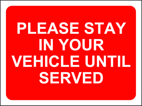 Red Social Distancing Temporary Sign (600 x 450mm) - Please Stay In Your Vehicle Until Served