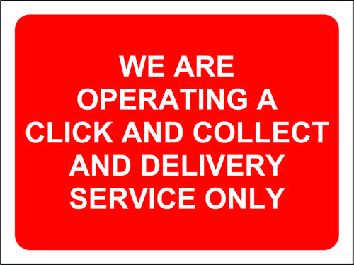 Red Social Distancing Temporary Sign (600 x 450mm) - We Are Operating A Click And Collect And Delivery Service Only