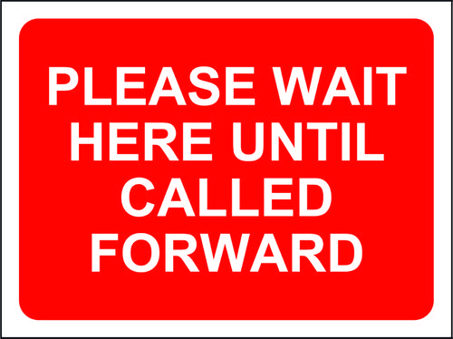 Red Social Distancing Temporary Sign (600 x 450mm) - Please Wait Here Until Called Forward