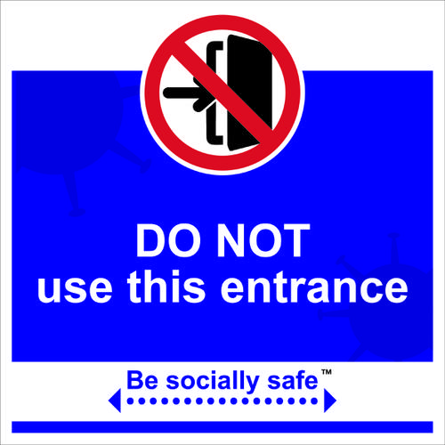 Be Socially Safe Do Not Use This Entrance Sign; Rigid 1mm PVC Board (400 x 400mm)