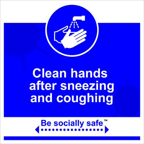 Be Socially Safe Clean Hands After Coughing and Sneezing Sign; Rigid 1mm PVC Board (400 x 400mm)