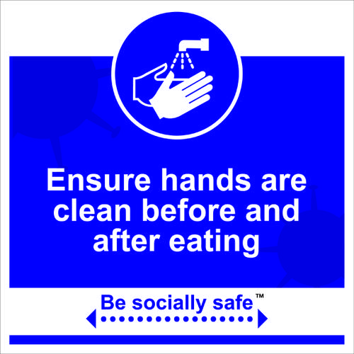 Be Socially Safe Clean Hands Before Eating Sign; Rigid 1mm PVC Board (400 x 400mm)